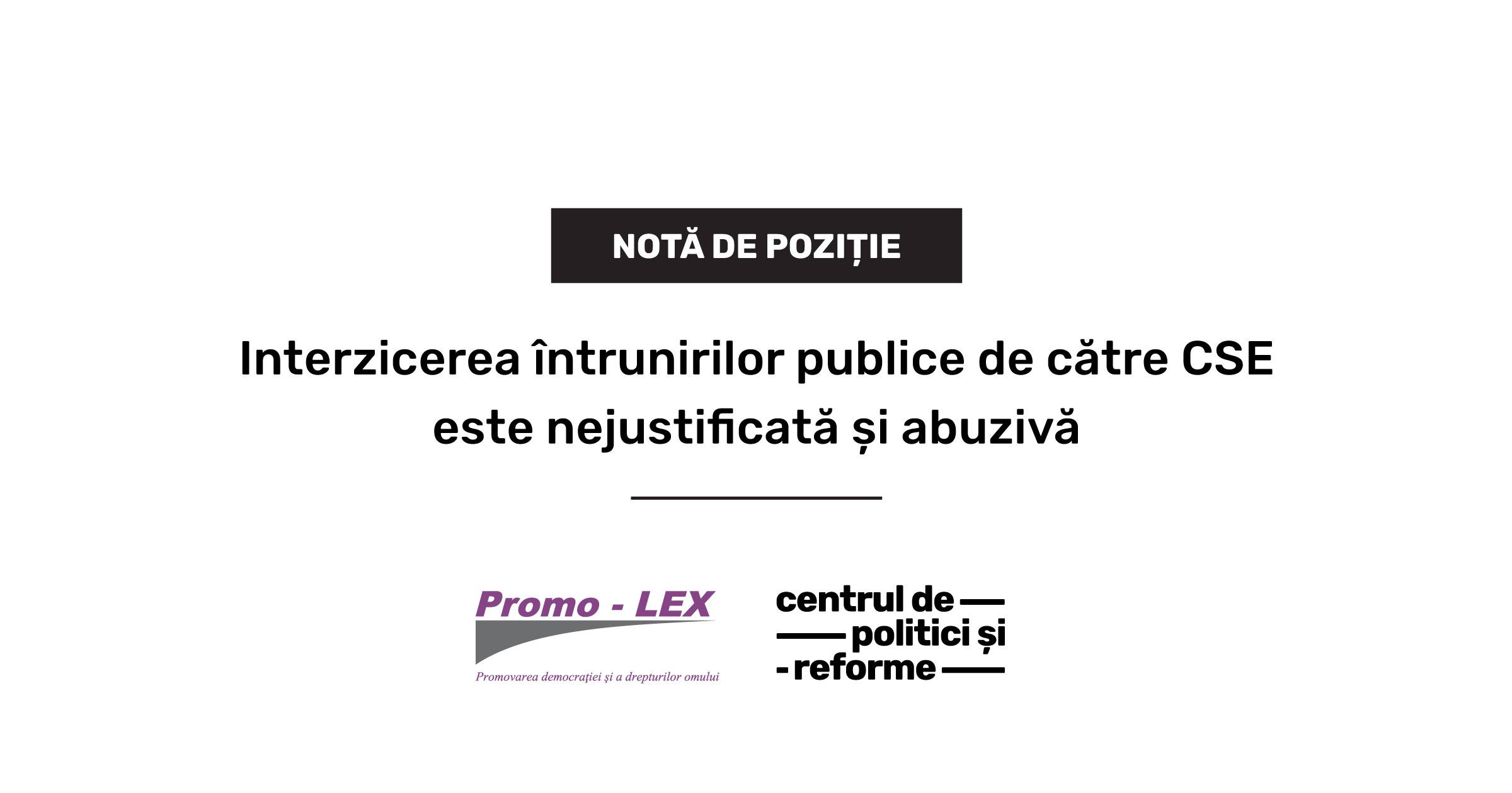 Notă de poziție: Interzicerea întrunirilor publice de către Comisia pentru situații excepționale este nejustificată și abuzivă